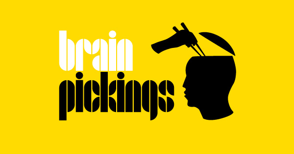 Brain Pickings email newsletter by Maria Popova.