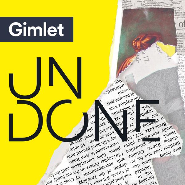 Gimlet Undone Podcast