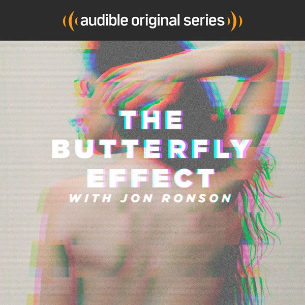 The Butterfly Effect with Jon Ronson. An Audible Original Series.