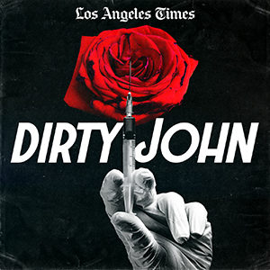 Dirty John podcast. From the L.A. Times. Image of needle and rose.