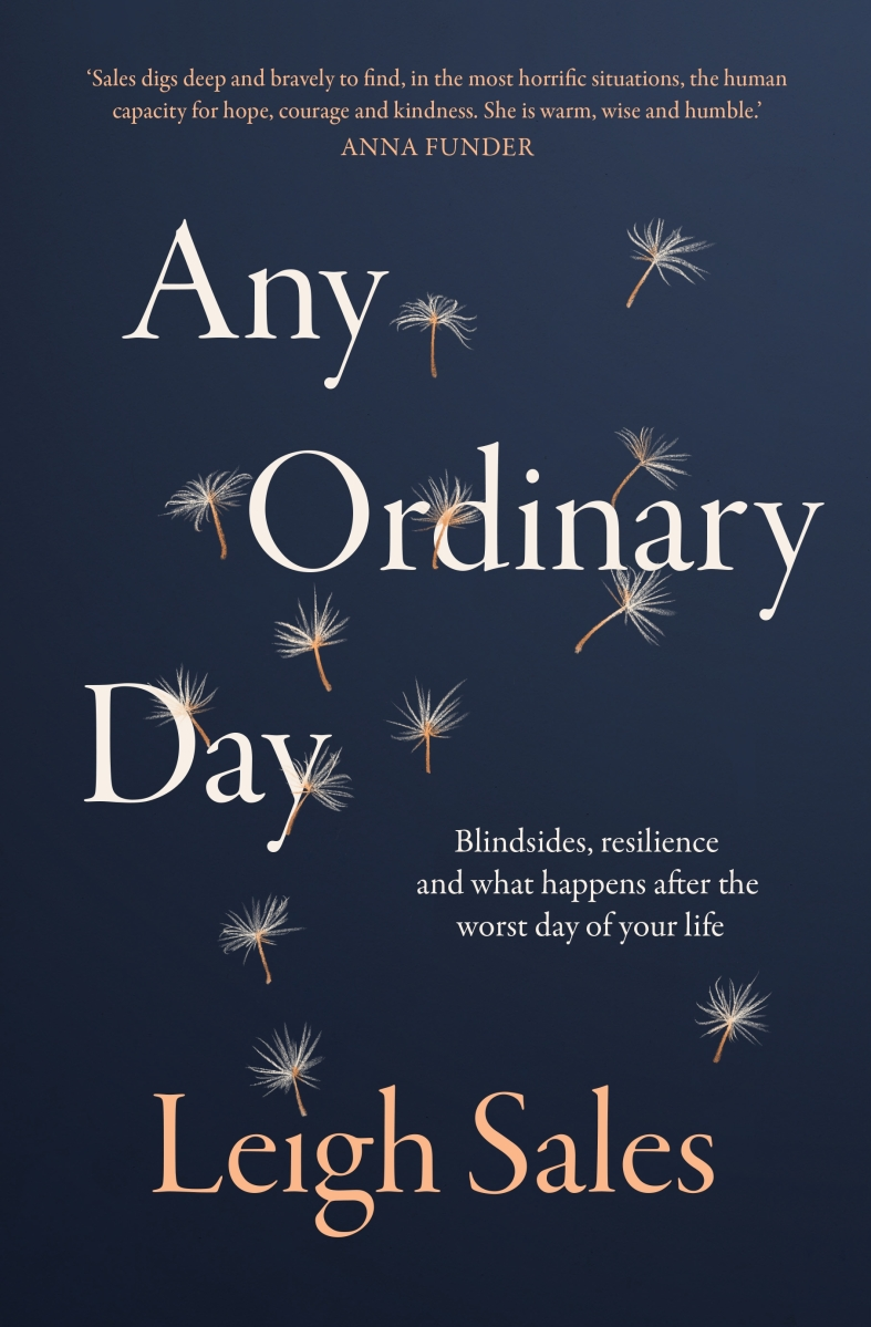 'Any Ordinary Day' by Leigh Sales - A Book About Blindsides, Resilience and What Happens After the Worst Day of Your Life
